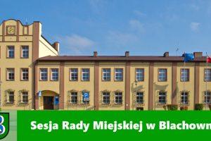 XXXVIII Sesja Rady Miejskiej w Blachowni zwołana na środę 6 października
