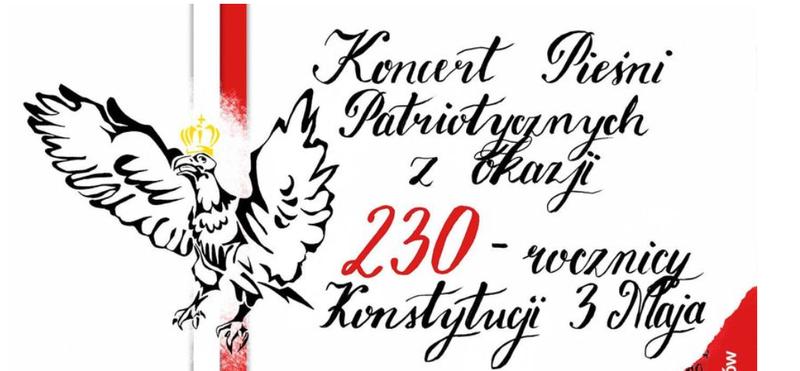 Koncert Pieśni Patriotycznych z okazji 230. Rocznicy Uchwalenia Konstytucji 3 Maja