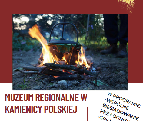 Muzeum Regionalne w Kamienicy Polskiej zaprasza do wspólnego biesiadowania przy ognisku!