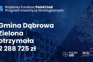 Dofinansowanie zRządowego Funduszu Polski Ład: Program Inwestycji Strategicznych.
